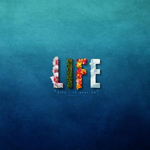 Life it goes on wallpaper